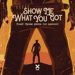 Nghe nhạc Show Me What You Got (feat. Shamoozey) Mp3 miễn phí về máy