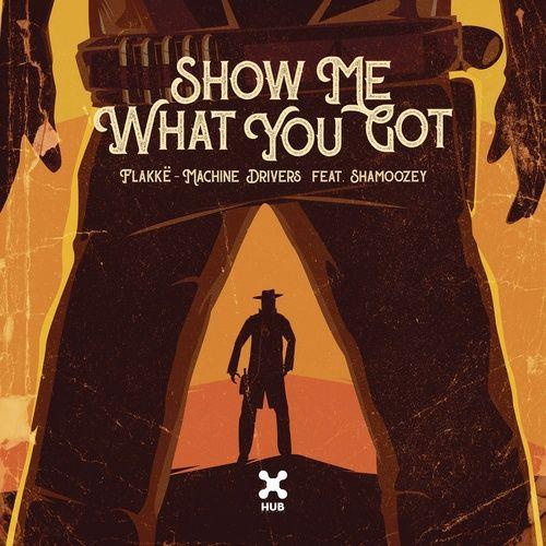 Nghe và tải nhạc hay Show Me What You Got (feat. Shamoozey) (Extended Mix) miễn phí về máy