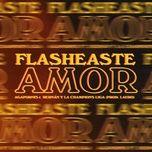 Download nhạc hot Flasheaste Amor nhanh nhất về điện thoại