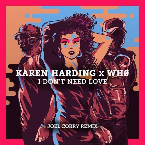 Nghe và tải nhạc I Don't Need Love (Joel Corry Remix) Mp3 chất lượng cao