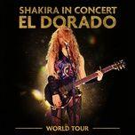 Tải nhạc Zing Whenever, Wherever (El Dorado World Tour Live) hot nhất về điện thoại
