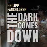 Tải nhạc hot The Dark Comes Down