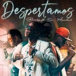 Nghe và tải nhạc Despertamos online miễn phí