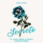Tải nhạc Zing Secreto (CASANTO Remix) miễn phí về máy