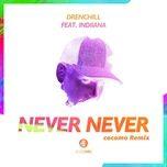 Bài hát Never Never (cocomo Extended Remix) Mp3 online