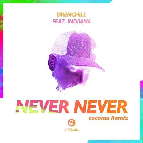 Download nhạc hot Never Never (cocomo Remix) Mp3 chất lượng cao