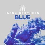 Download nhạc hay Blue (Plastik Funk Remix) Mp3 chất lượng cao