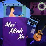 Tải bài hát Mai Mình Xa online miễn phí