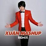 Download nhạc Xuân Mang Yêu Thương Remix Beat trực tuyến