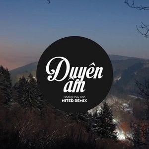Tải nhạc Zing Duyên Âm (NiteD Remix) chất lượng cao