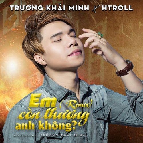 Download nhạc hot Em Còn Thương Anh Không (Htrol Remix) Mp3 trực tuyến