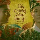 Tải nhạc hot Lấy Chồng Sớm Làm Gì (Acoustic Version) Mp3