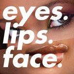 Tải nhạc Eyes. Lips. Face. (E.l.f.) về điện thoại