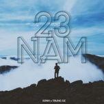 Bài hát 23 Năm Mp3 miễn phí về điện thoại