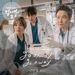 Bài hát Go Away Go Away (Dr. Romantic 2 OST) Beat Mp3 miễn phí