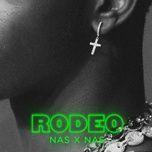 Nghe nhạc Rodeo (feat. Nas) Mp3 miễn phí về điện thoại