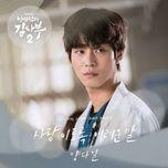 Nghe nhạc Love (Dr. Romantic 2 Ost) Beat trực tuyến