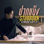 Tải nhạc Mp3 Stubborn / ปากแข็ง