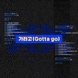 Nghe và tải nhạc Mp3 Gotta Go (XX OST) Beat về máy