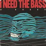 Nghe nhạc Mp3 I Need the Bass hot nhất