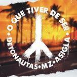 Nghe và tải nhạc hot O que Tiver de Ser về máy