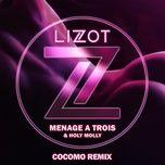 Download nhạc hay Menage A Trois (cocomo Remix Extended) Mp3 về điện thoại