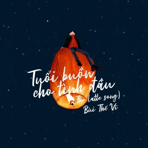 Nghe và tải nhạc hot Tuổi Buồn Cho Tình Đầu (The Latte Song) online