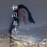 Nghe nhạc Gió Thu Cùng Anh / 秋风与你 về điện thoại