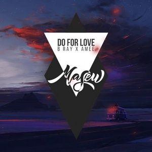 Tải bài hát Do For Love (Masew Remix) Mp3 nhanh nhất