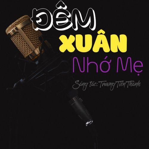 Bài hát Đêm Xuân Nhớ Mẹ Mp3 online