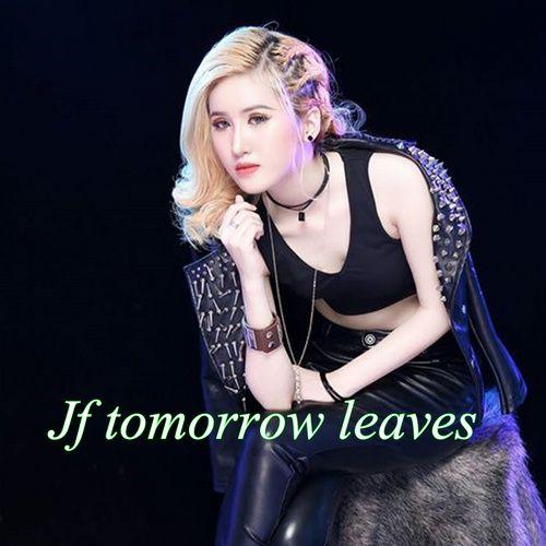 Tải nhạc hot Jf Tomorrow Leaves online