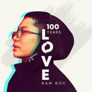 Nghe và tải nhạc 100 Years LOVE hay nhất