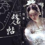 Bài hát Cố Nhân Thiếp / 故人帖 Mp3 hot nhất
