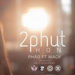 Nghe nhạc 2 Phút Hơn (Dinhlong Remix) Mp3 nhanh nhất