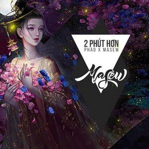 Nghe nhạc 2 Phút Hơn (Masew Remix) trực tuyến