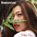 Tải bài hát Desperate Love hot nhất
