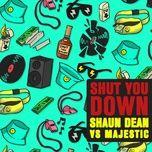 Download nhạc Shut You Down online