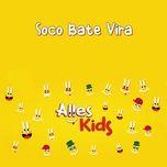 Tải nhạc hay Soco Bate Vira chất lượng cao