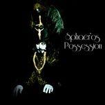 Nghe và tải nhạc hay Possession Mp3 online