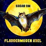 Nghe và tải nhạc hay Sagan om fladdermusen Axel, del 9 Mp3 về điện thoại