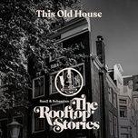 Tải nhạc hot This Old House Mp3 chất lượng cao