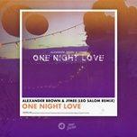 Nghe nhạc Mp3 One Night Love (Leo Salom Remix) miễn phí