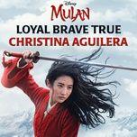 Nghe và tải nhạc hay Loyal Brave True online miễn phí