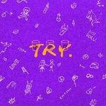 Download nhạc Mp3 Try trực tuyến