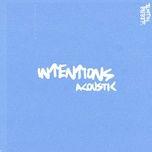 Tải nhạc Intentions (Acoustic) Mp3 về điện thoại