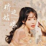 Tải bài hát Cô Nương Bên Cầu / 桥边姑娘 Cover