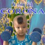 Tải bài hát Mp3 Bé Phòng Dịch Corona về điện thoại