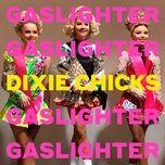 Tải nhạc hay Gaslighter online