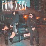 Nghe và tải nhạc hot DAMN / SKY Mp3 miễn phí