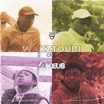 Tải bài hát Wakztoubi #3 Mp3 online
